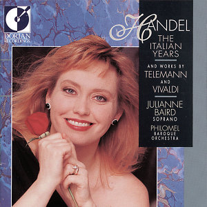 Handel, G.F.: Vocal Music (The Italian Years)