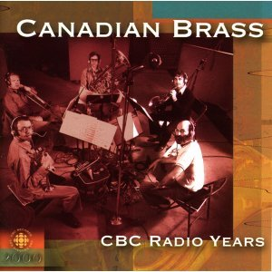 Canadian Brass: Cbc Radio Recordings