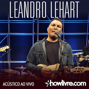Leandro Lehart no Estúdio Showlivre (Ao Vivo)
