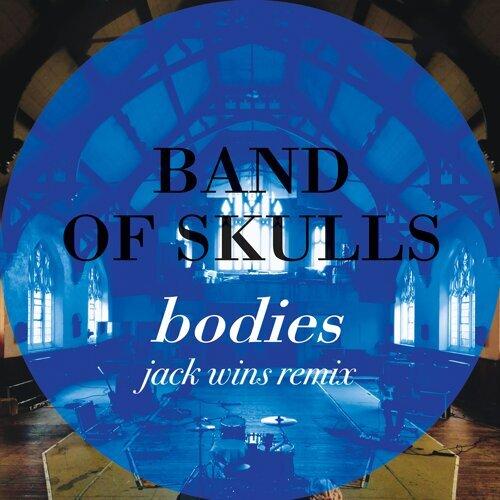 Bodies - Jack Wins Remix