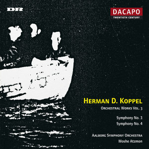 Koppel: Symphonies Nos. 3 and 4
