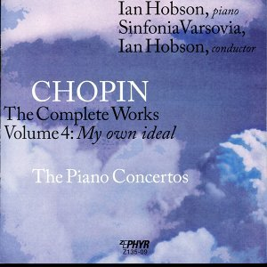 "Chopin: The Complete Works, Vol. 4,  ""My Own Ideal"""