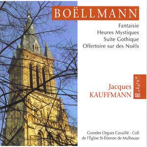 Boëllmann: Fantaisie - Heures Mystiques - Suite Gothique & Offertoire sur des Noëls