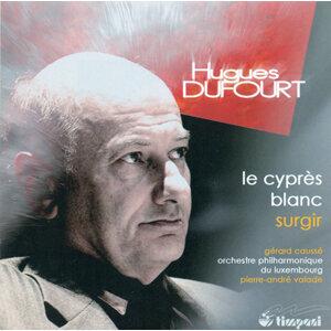 Dufourt, H.: Cypres Blanc (Le) / Surgir
