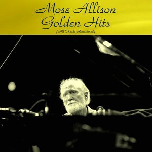 Mose Allison Golden Hits - All Tracks Remastered