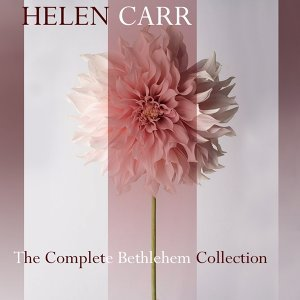 Helen Carr: The Complete Bethlehem Collection