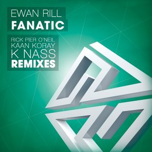 Fanatic - Rick Pier O'Neil, Kaan Koray, K Nass Remixes