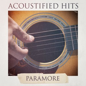Acoustified Hits Paramore
