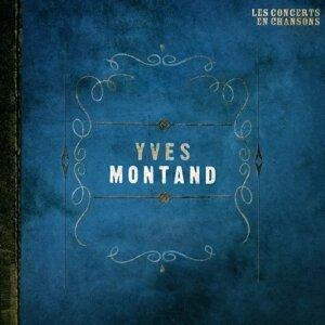 Les concerts en chansons, Vol. 1 : Yves Montand