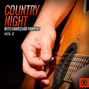 Country Night With Hawkshaw Hawkins, Vol. 2