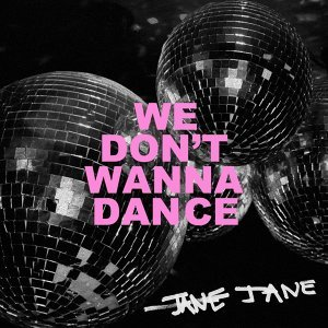 We Don't Wanna Dance