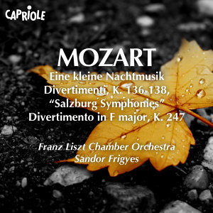 Mozart, W.A.: Kleine Nachtmusik (Eine) / Salzburg Symphonies Nos. 1-3 / Divertimento in F Major, K. 247