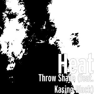 Throw Shade (feat. Kasino Black)