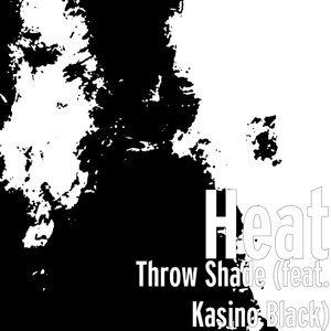 Throw Shade (feat. Kasino Black)