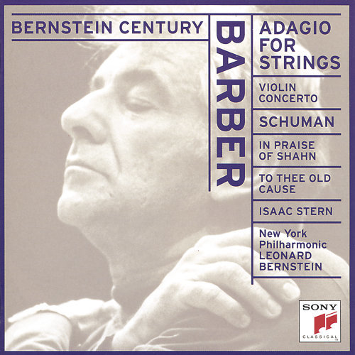 Barber: Adagio for Strings, Op. 11 & Violin Concerto, Op. 14 - Schuman: To Thee Old Cause & In Praise of Shahn