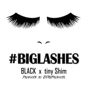 #BigLashes (feat. Tiny Shim)