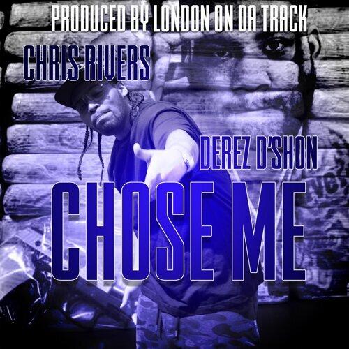 Chose Me (feat. Derez D'shon)