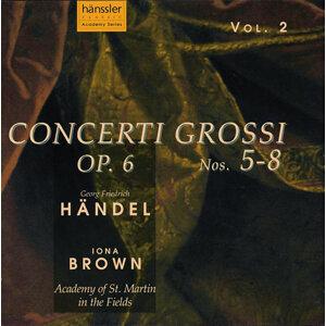 Handel: Concerti Grossi, Op. 6, Nos. 5-8