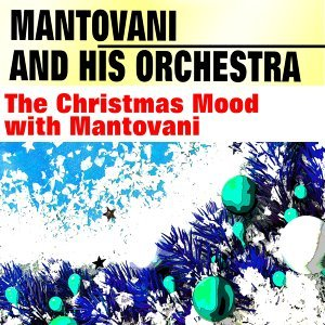 The Christmas Mood with Mantovani