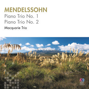 Mendelssohn: Piano Trio No. 1 & No. 2
