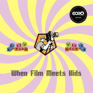 當兒童遇上電影 When Film Meets Kids