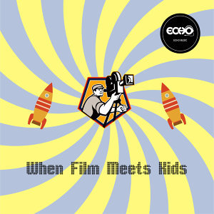 當兒童遇上電影 When Film Meets Kids 2