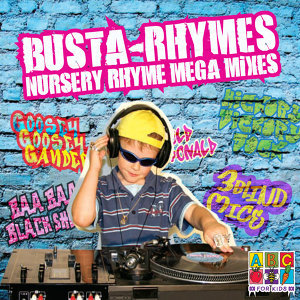 Busta-Rhymes Nursery Rhyme Mega Mixes
