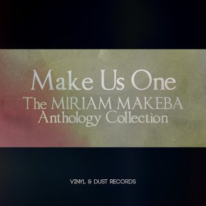 Make Us One - The Miriam Makeba Anthology Collection