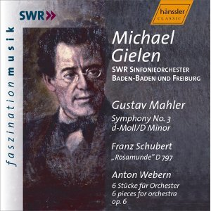 Mahler, G.: Symphony No.  3 in D minor / SCHUBERT: Rosamunde, D. 797 / Webern, A.: 6 Pieces for Orchestra