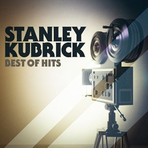 Stanley Kubrick: Best of Hits