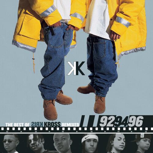 The Best Of Kris Kross Remixed: '92, '94, '96