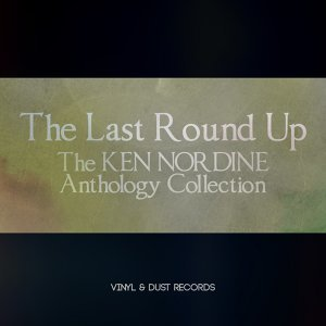 The Last Round Up - The Ken Nordine Anthology Collection