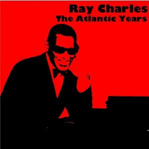 Ray Charles: The Atlantic Years