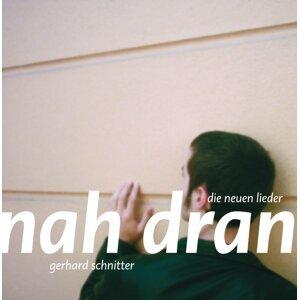 Schnitter, Gerhard: Nah Dran