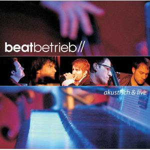 Beatbetrieb: Akustisch and Live