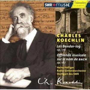 Koechlin, C.: Offrande Musical Sur Le Nom De Bach / Les Bandar-Log