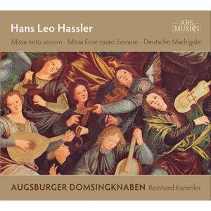 Hassler, H.L.: Missa octo vocum / Missa Ecce quam bonum / Duetsche Madrigale