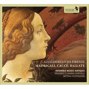 Da Firenze: Madrigali, Cacce, Ballate
