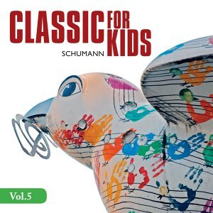 Schumann: Complete Piano Works, Vol. 5: Classics for Kids (1972-1976)