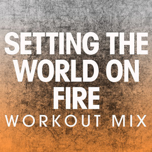 Setting the World on Fire - Single