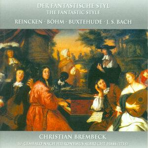 Harpsichord Recital: Brembeck, Christian - Buxtehude, D. / Reincken, J.A. / Bohm, G. / Bach, J.S. (Der Fantastische Styl)