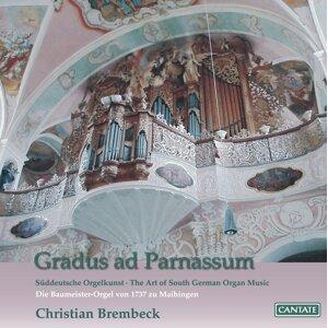 Gradus ad Parnassum: The Art of South German Organ Music