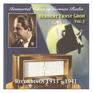 Immortal Voices of German Radio: Herbert Ernst Groh (1933-1941)
