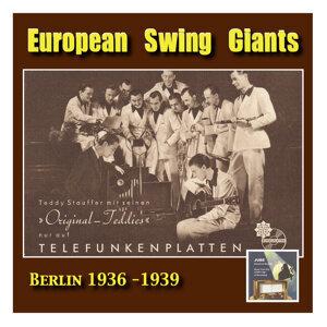 European Swing Giants, Vol. 8: Teddy Stauffer & His Original Teddies, Vol. 1 (Recorded 1936-1939)