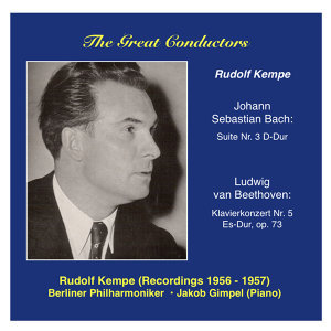 The Great Conductors: Rudolf Kempe (Bach - Beethoven) (1956-1957)