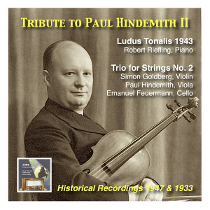 Tribute to Paul Hindemith II: Ludus Tonalis & Second String Trio (Recorded Stockholm, 1947 & Berlin, 1933)