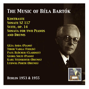 Géza Anda & Tibor Varga: The Music of Béla Bartók (Recorded 1953 & 1955)