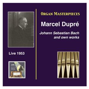 Organ Masterpieces: Marcel Dupré Recital (Live, 1953)