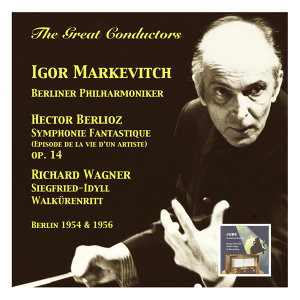 The Great Conductors: Igor Markevitch & Berliner Philharmoniker (Recorded 1954 & 1956)