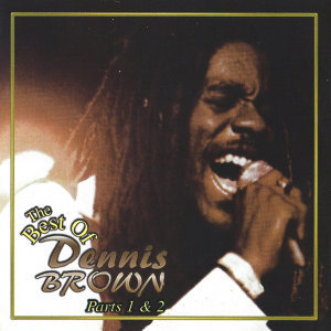 The Best of Dennis Brown, Parts 1 & 2